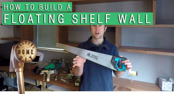 "picture showing wall with shelves built against it, sam holding a saw. titled reads ""how to build a floating shelf wall"""