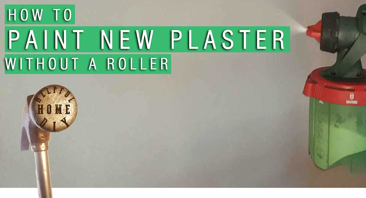 title picture showing a spray gun spraying a plastered wall with the title at the top - how to paint new plaster, without a roller